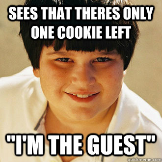sees that theres only one cookie left im the guest - Annoying childhood friend