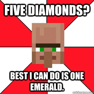 five diamonds best i can do is one emerald - Minecraft Pawn Star