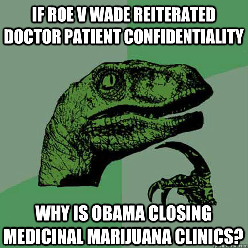 if roe v wade reiterated doctor patient confidentiality why  - Philosoraptor
