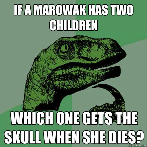 if a marowak has two children which one gets the skull when  - Philosoraptor