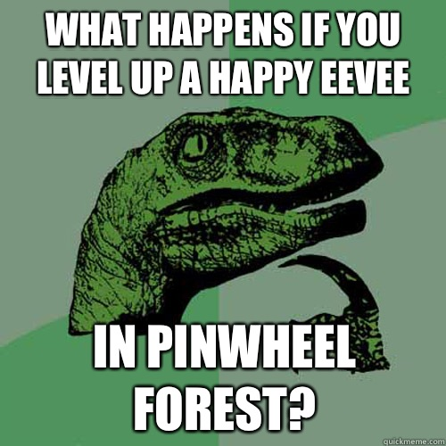 What happens if you level up a happy Eevee In pinwheel fores - Philosoraptor
