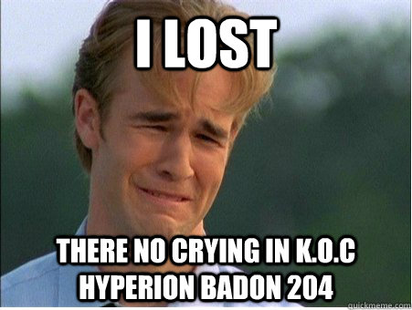 i lost there no crying in koc  - 1990s Problems