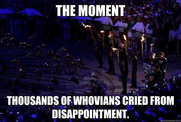 the moment thousands of whovians cried from disappointment - no david tennant