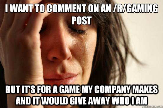i want to comment on an rgaming post but its for a game m - First World Problems