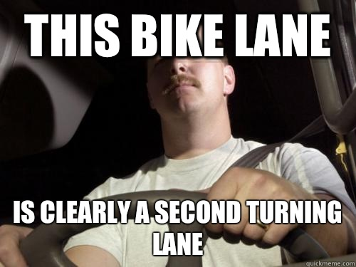 This bike lane Is clearly a second turning lane - Road Rage Ron