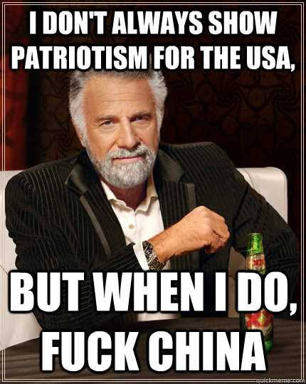 i dont always show patriotism for the usa but when i do f - The Most Interesting Man In The World