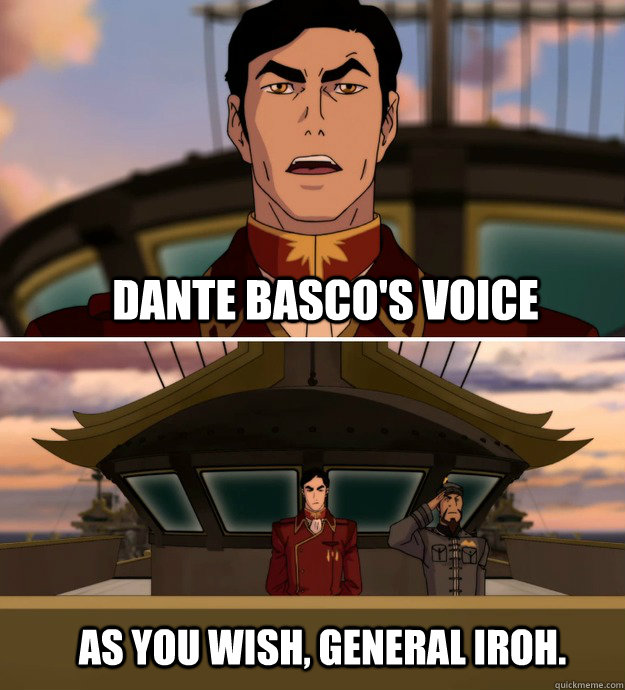 dante bascos voice as you wish general iroh -