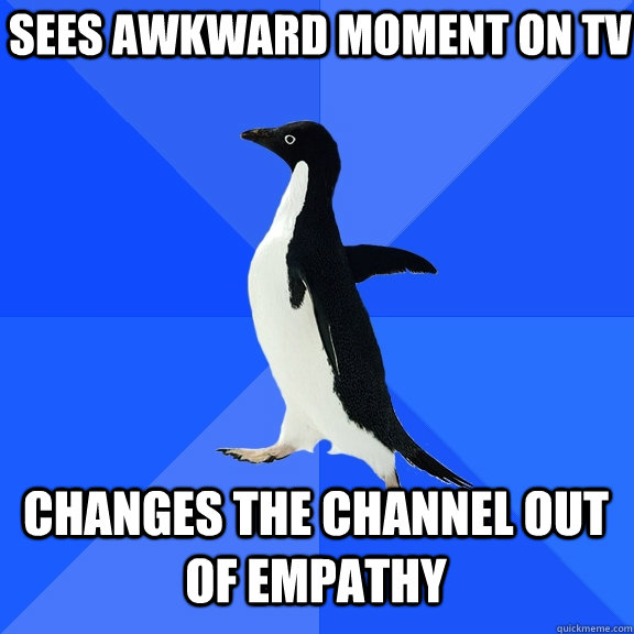 sees awkward moment on tv changes the channel out of empathy - Socially Awkward Penguin