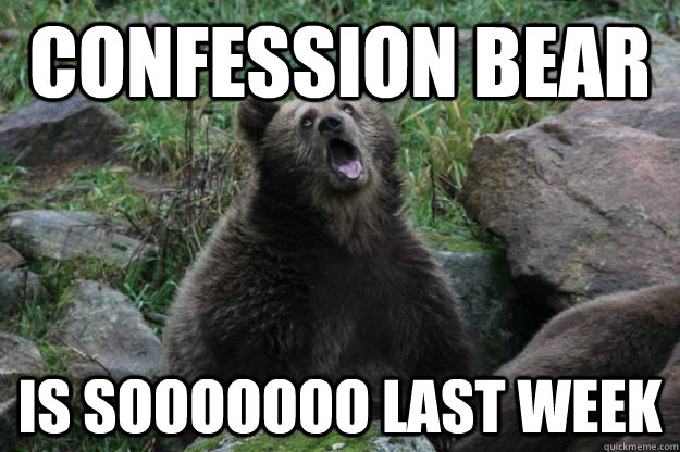 confession bear is sooooooo last week - Valley Girl Bear