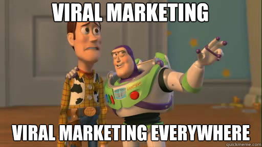 viral marketing viral marketing everywhere - Everywhere