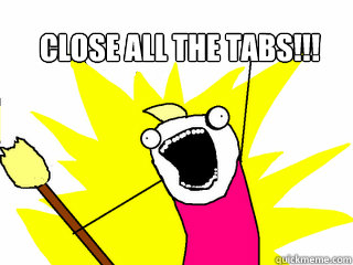 close all the tabs - All The Things