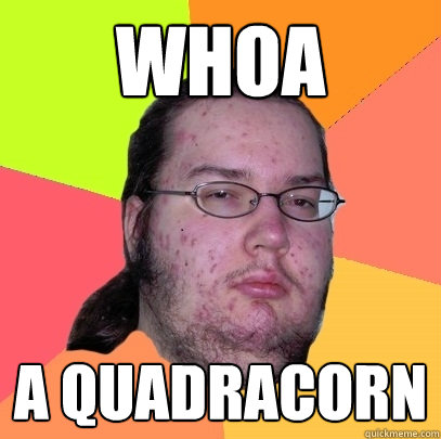 whoa a quadracorn - Butthurt Dweller