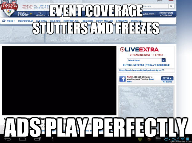 event coverage stutters and freezes ads play perfectly - Scumbag NBC Olympics