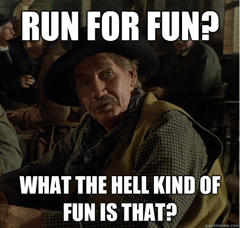 run for fun what the hell kind of fun is that - jeb from btf3