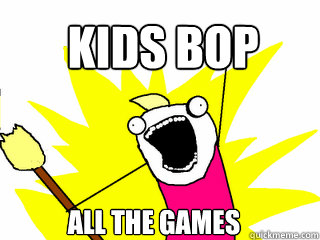 kids bop all the games - All The Things