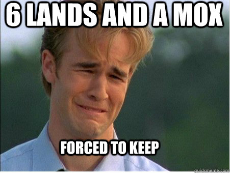 6 lands and a mox forced to keep - 1990s Problems
