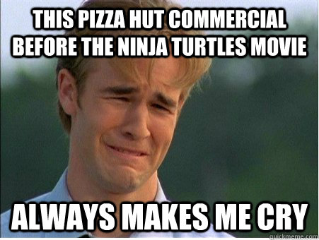 this pizza hut commercial before the ninja turtles movie alw - 1990s Problems