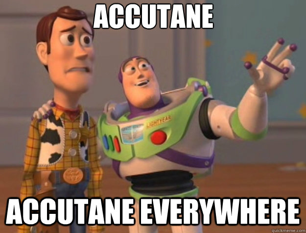 accutane accutane everywhere - Toy Story