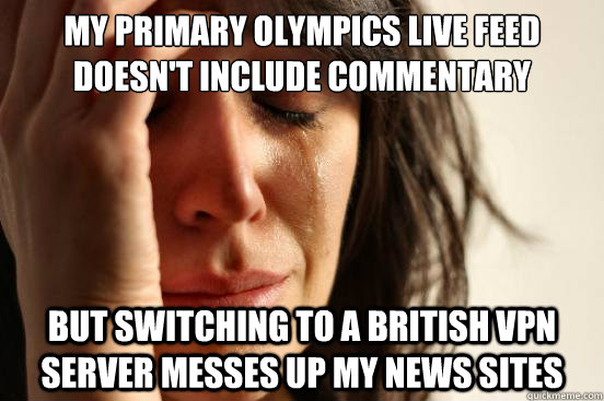 my primary olympics live feed doesnt include commentary but - First World Problems