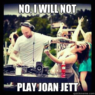 no i will not play joan jett - call me maybe
