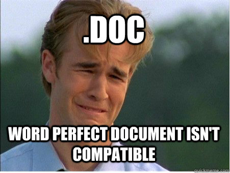 doc word perfect document isnt compatible - 1990s Problems