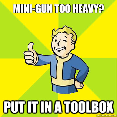 minigun too heavy put it in a toolbox - Fallout new vegas