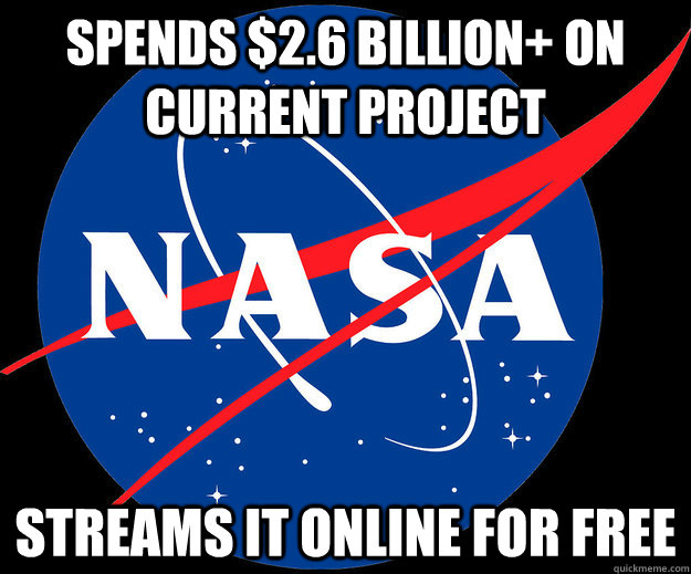 spends 26 billion on current project streams it online fo - Good Guy Nasa