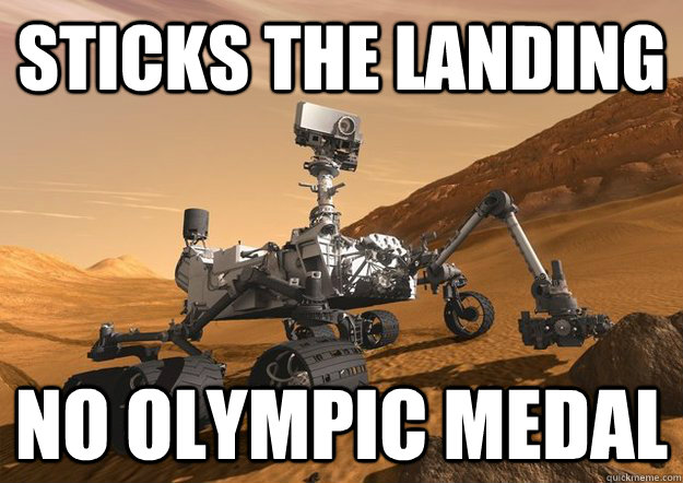 sticks the landing no olympic medal - Bad Luck Curiosity Rover