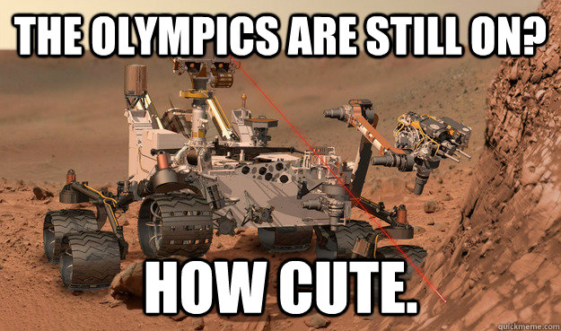 the olympics are still on how cute - Unimpressed Curiosity