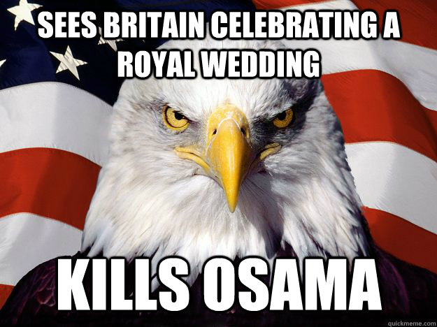 sees britain celebrating a royal wedding kills osama - One-up America