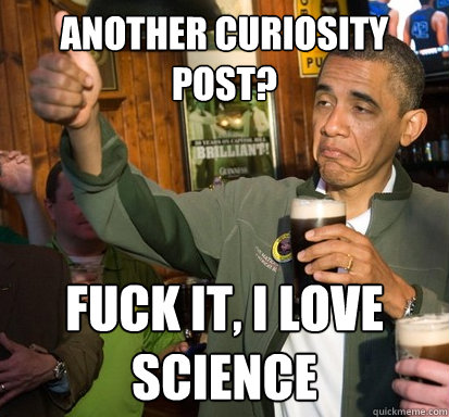 another curiosity post fuck it i love science - Upvote Obama