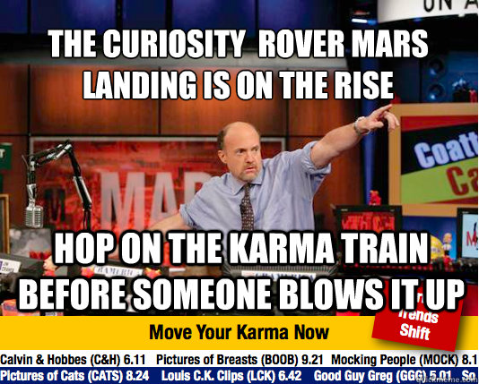 the curiosity rover mars landing is on the rise hop on the - Mad Karma with Jim Cramer
