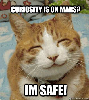 curiosity is on mars im safe - Kitty on Mars Landing