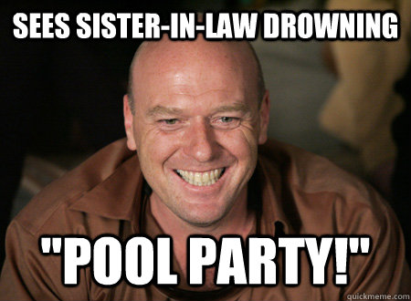 sees sisterinlaw drowning pool party - Awkward Joke Hank