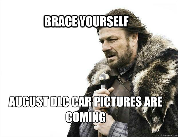 brace yourself august dlc car pictures are coming - BRACE YOURSELF TIMELINE POSTS