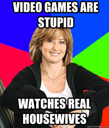 video games are stupid watches real housewives - Sheltering Suburban Mom