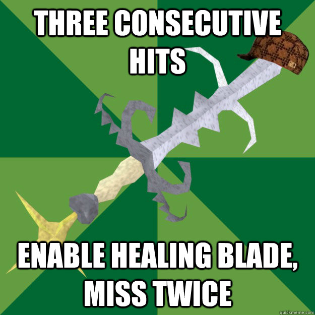three consecutive hits enable healing blade miss twice - Scumbag Saradomin