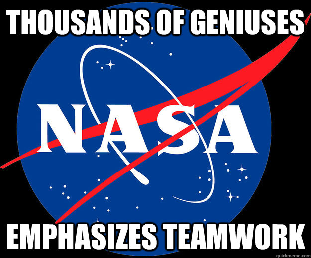 thousands of geniuses emphasizes teamwork - Good Guy Nasa