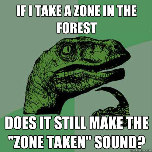 if i take a zone in the forest does it still make the zone  - Philosoraptor