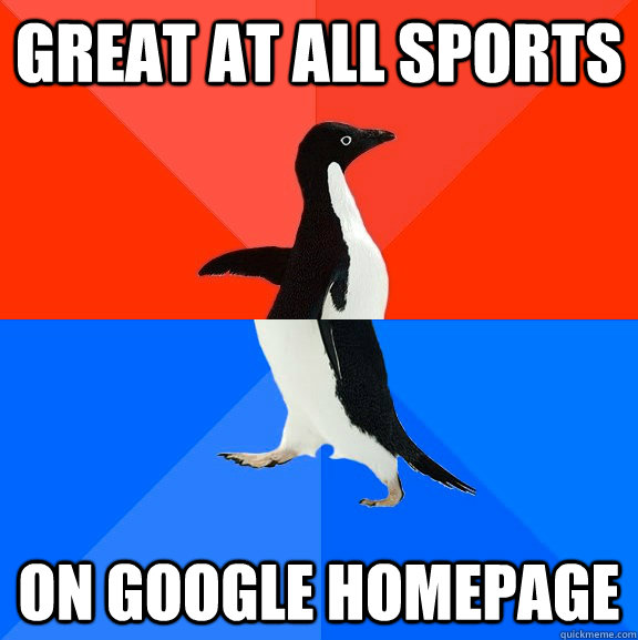 great at all sports on google homepage - Socially Awesome Awkward Penguin