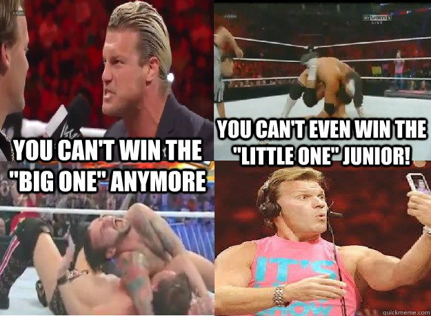 you cant win the big one anymore you cant even win the  - dolph lost to riley y2j