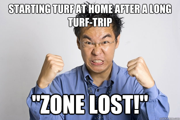 starting turf at home after a long turftrip zone lost - Just to it again...