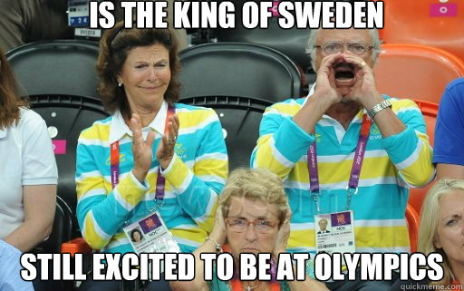 is the king of sweden still excited to be at olympics - 