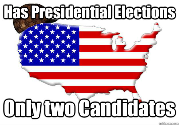 has presidential elections only two candidates - Scumbag america