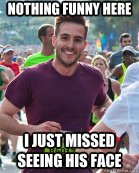 nothing funny here i just missed seeing his face - Ridiculously photogenic guy