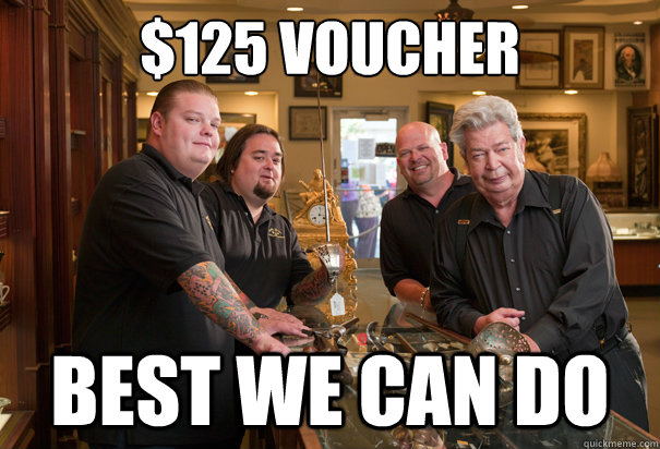125 voucher best we can do - Cheap Pawn Stars