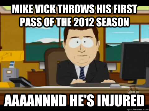 mike vick throws his first pass of the 2012 season aaaannnd  - Aaand its gone