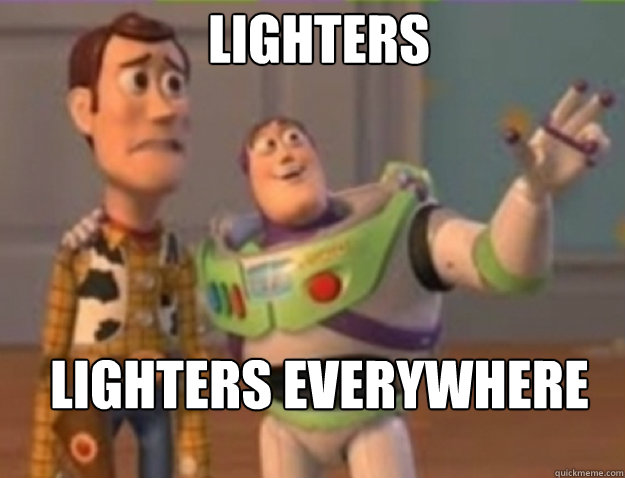 lighters lighters everywhere - Buzz lightyear