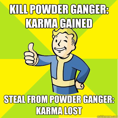 kill powder ganger karma gained steal from powder ganger k - Fallout new vegas
