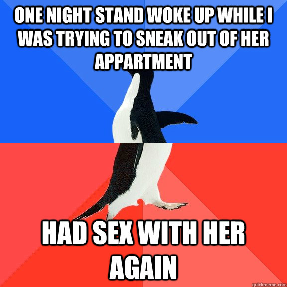one night stand woke up while i was trying to sneak out of h - Socially Awkward Awesome Penguin